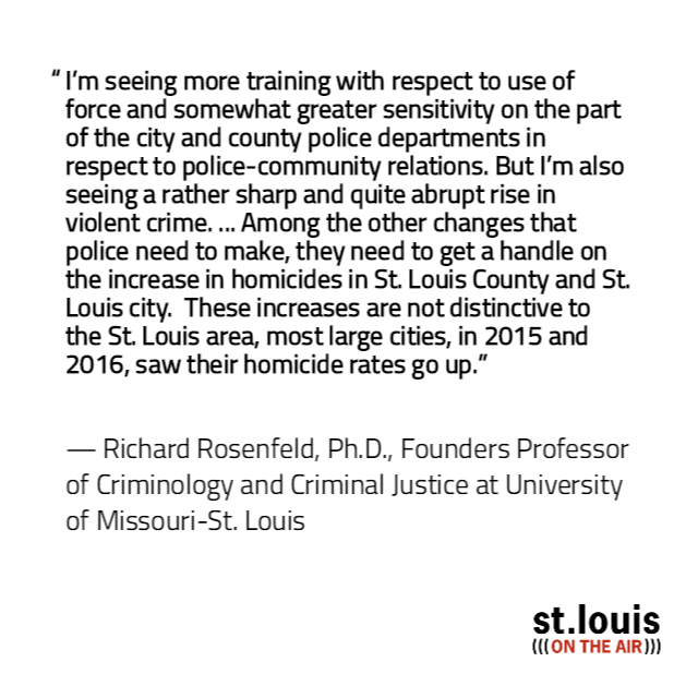 We asked listeners to share what changes they've seen in the St. Louis region and their own lives in the three years since the police shooting death of Michael Brown Jr. in Ferguson. Richard Rosenfeld was one of the panelists on Wednesday's program.