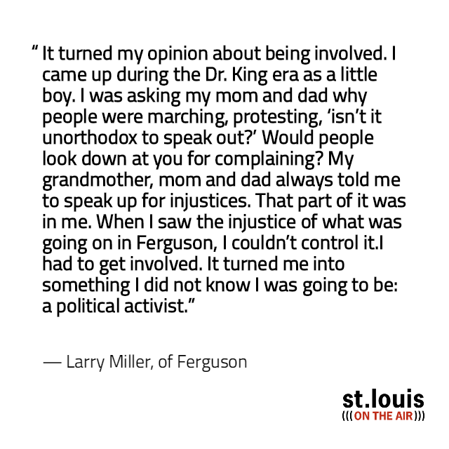 We asked listeners to share what changes they've seen in the St. Louis region and their own lives in the three years since the police shooting death of Michael Brown Jr. in Ferguson. Larry Miller actually spoke to us at the second anniversary.