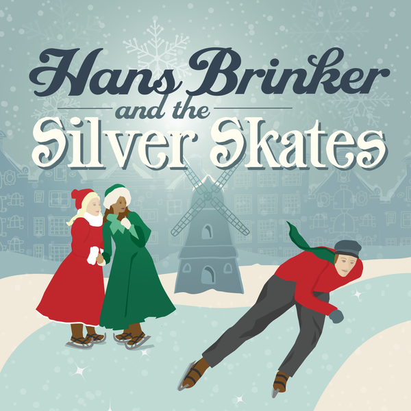 """Hans Brinker and the Silver Skates"""