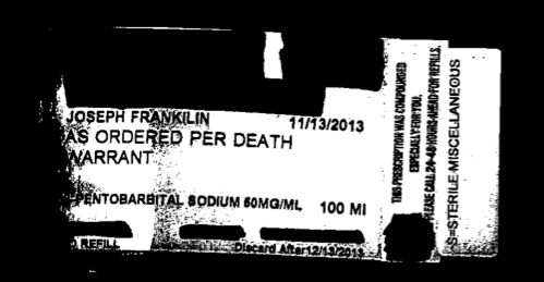 The label from the drug used to execute Joseph Paul Franklin in November.