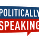 Politically Speaking
