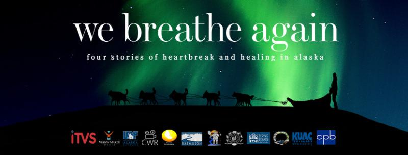 """We Breathe Again: Four Stories of Heartbreak and Healing in Alaska,"" tells stories of strength and resilience to reframe the despair of suicide in Alaska Native communities. The film is showing tonight at 7 p.m. at the Bethel Cultural Center."