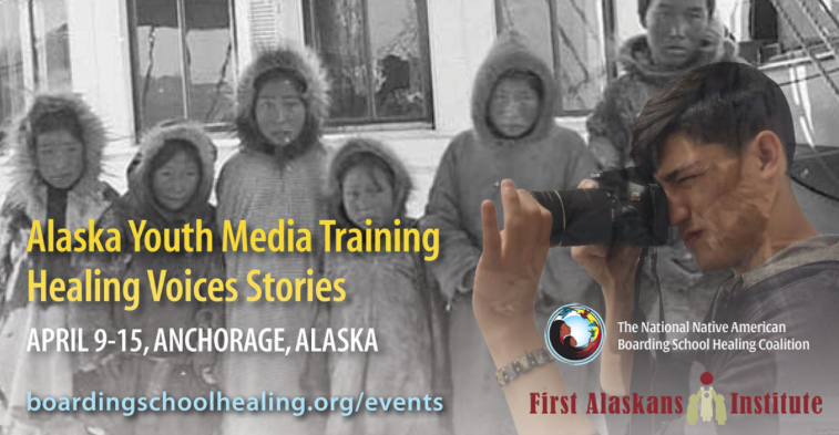 "The National Native American Boarding School Healing Coalition and the First Alaskans Institute are hosting a free film and media production workshop next week called, ""Alaska Youth Media Training - Healing Voices Stories."""