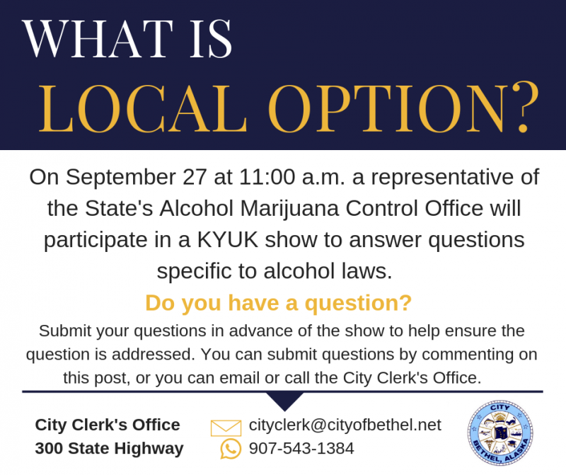 Along with KYUK, the City of Bethel is hosting a one-hour call-in with state officials on Local Option starting at 11 a.m. on Thursday, September 27, 2018.