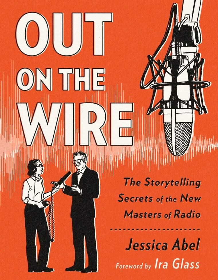 "Jessica Abel, ""Out On The Wire,"" offered during NPR programming, pledge of $150 or more"