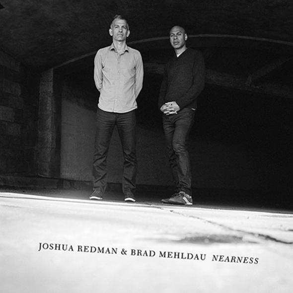 "Joshua Redman & Brad Mehldau, ""Nearness"" (Jazz), pledge of $100 or more"
