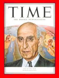 Being named Time magazine's Man of the Year did not save Prime Minister Mossadegh from CIA coup.