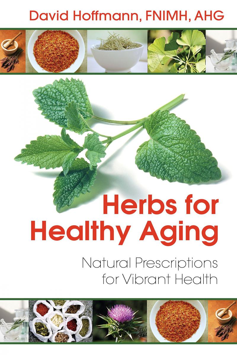 David Hoffman, Herbs for Healthy Aging, 2013 ($150 Donation)