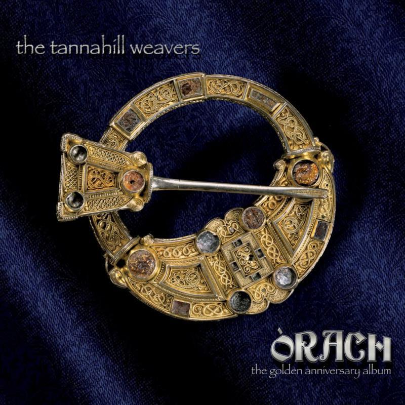 The Tannahill Weavers, Òrach, 2018 ($100 Donation)