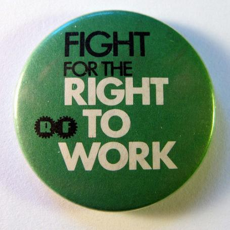 "A button from the ""Right to Work"" campaign of the 1970s. An entirely different campaign from the one being organized today."