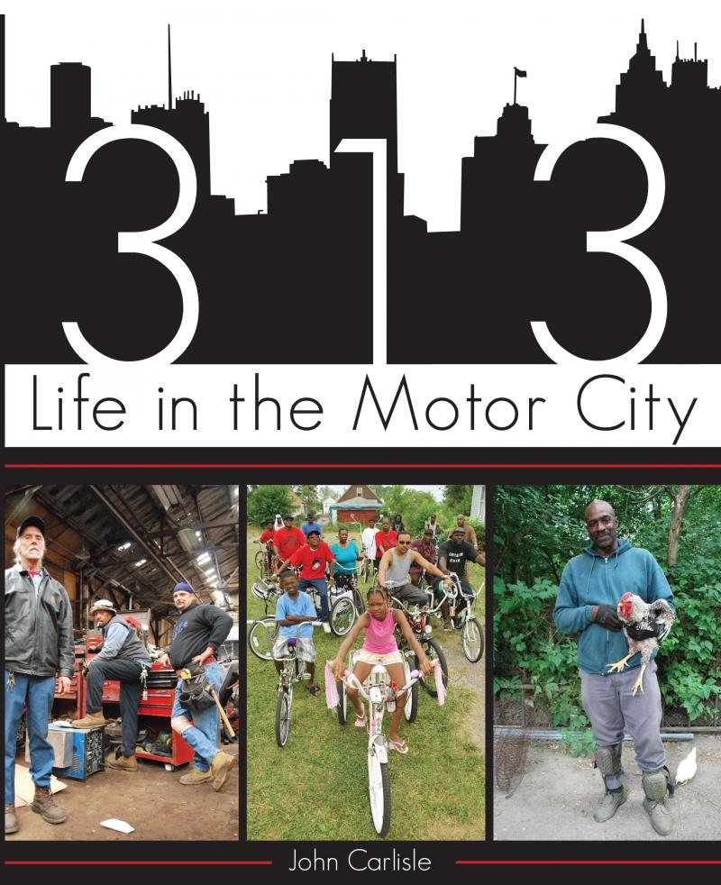 "Carlisle's book ""313: Life in the Motor City"""