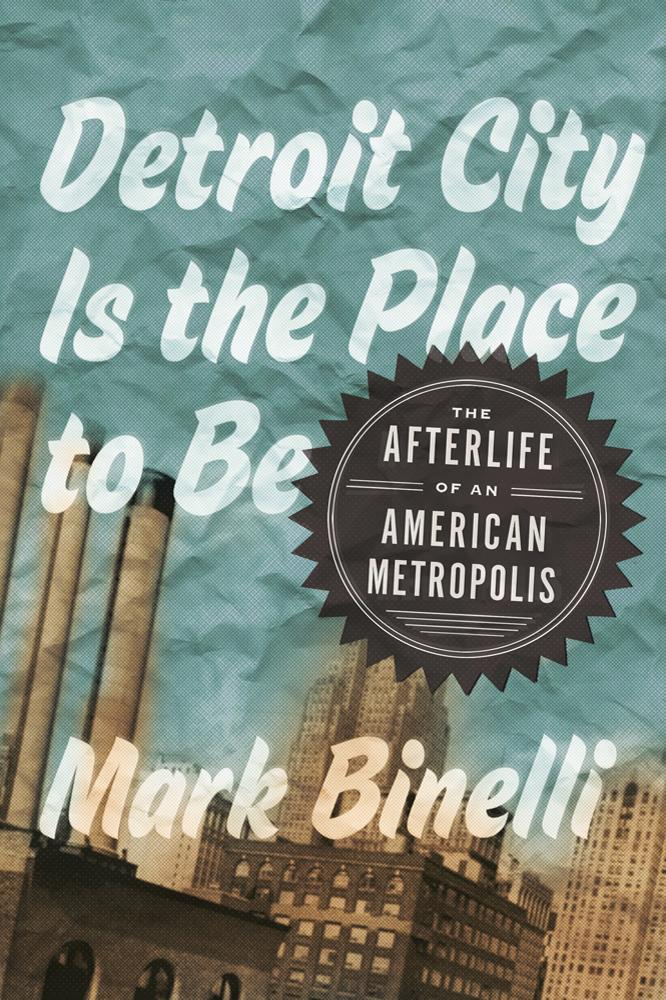 Binelli's new book looks at Detroit's past, present and future