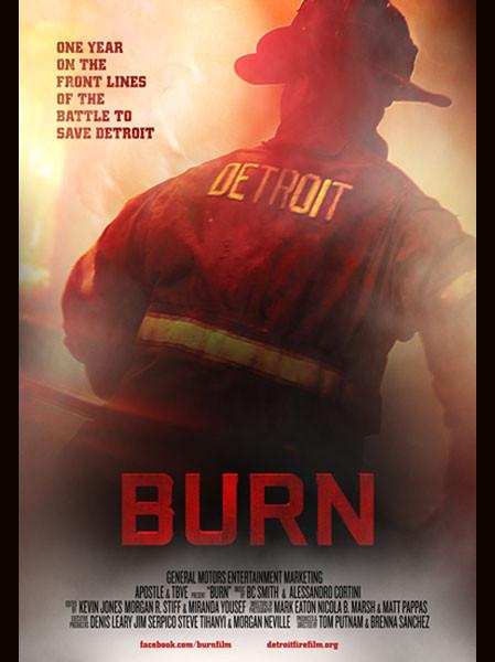 """BURN"" opens in the Detroit area tomorrow at the AMC20 in Livonia and Forum30 in Sterling Heights"