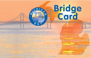 "In Michigan, a ""Bridge Card"" is used for food assistance."
