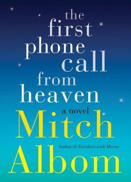 "Albom's book, ""The First Phone Call From Heaven""."