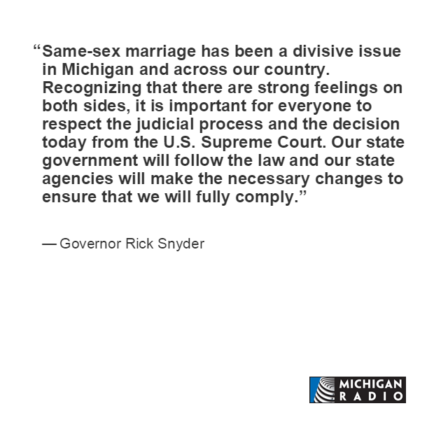 Gov Snyder reaction 1 to SCOTUS ruling on same-sex marriage