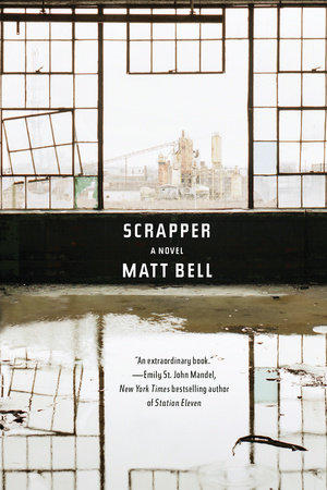 "Matt Bell's newest novel, ""Scrapper."""