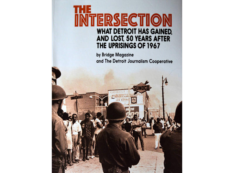 "Book cover: ""The Intersection: What Detroit has gained, and lost, 50 years after the uprisings of 1967."""