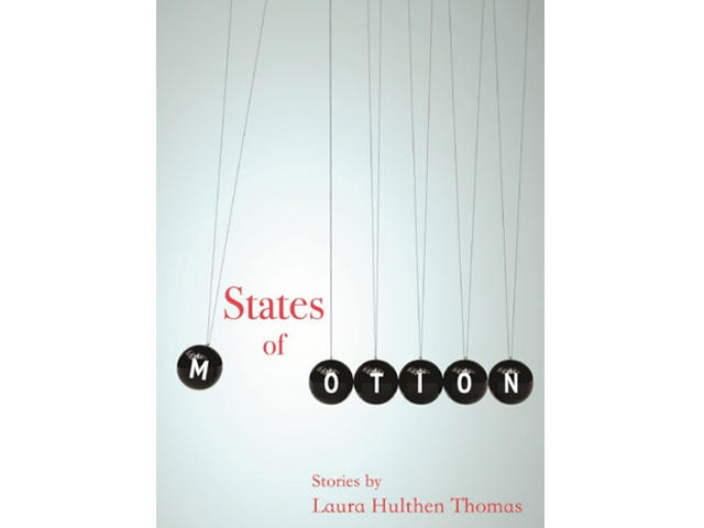 States of Motion - Stories by Laura Hulthen Thomas