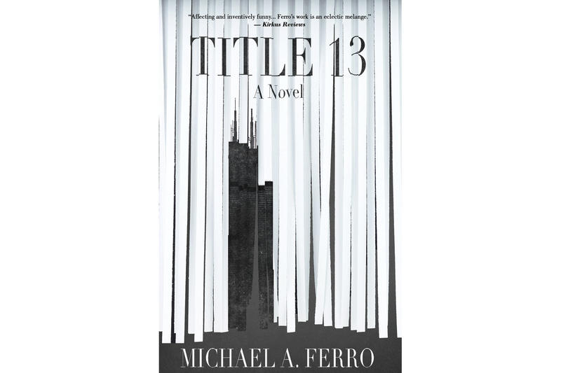 "Michael Ferro's debut novel, ""Title 13"""