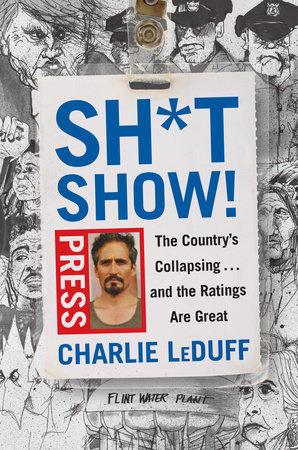 Charlie LeDuff's Sh*tshow