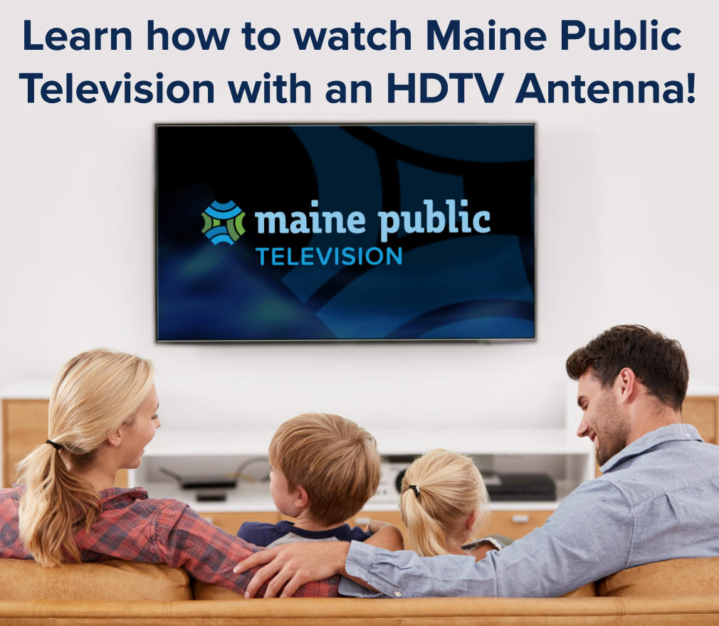 watch maine public with an hdtv antenna | maine public