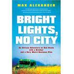 """Bright Lights, No City,"" by Max Alexander"