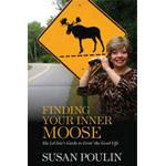 """""""Finding Your Inner Moose"""" by Susan Poulin"""