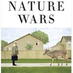 """Nature Wars"" by Jim Sterba"