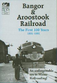 DVD Jacket for Bangor & Aroostook Railroad: The First 100 years 1891-1991