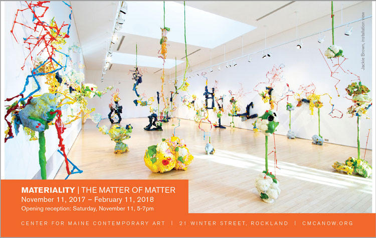 Center for Maine Contemporary Art presenting Materiality: The Matter of Matter