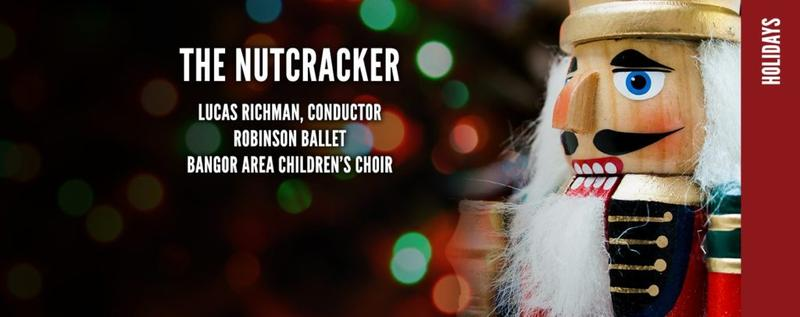 Lucas Richman about the Bangor Symphony's production of The Nutcracker.