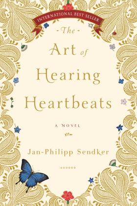 The Art of Hearing Heartbeats: A Novel by Jan-Philipp Sendker