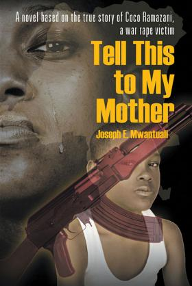 "The cover of ""Tell This To My Mother,"" the novel by Joseph E. Mwantuali."