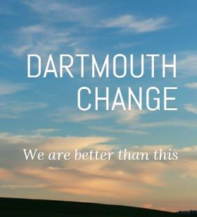 The tagline on the Dartmouth Change website reads 'We are better than this.'