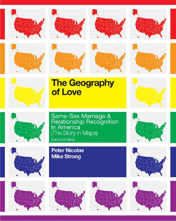 The Geography of Love Same-Sex Marriage & Relationship Recognition in America