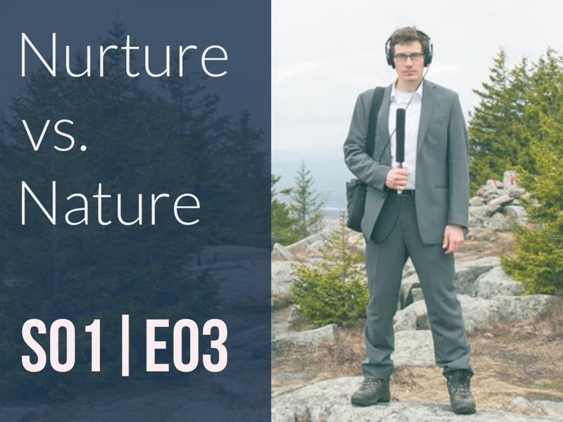 nature vs nurture 3