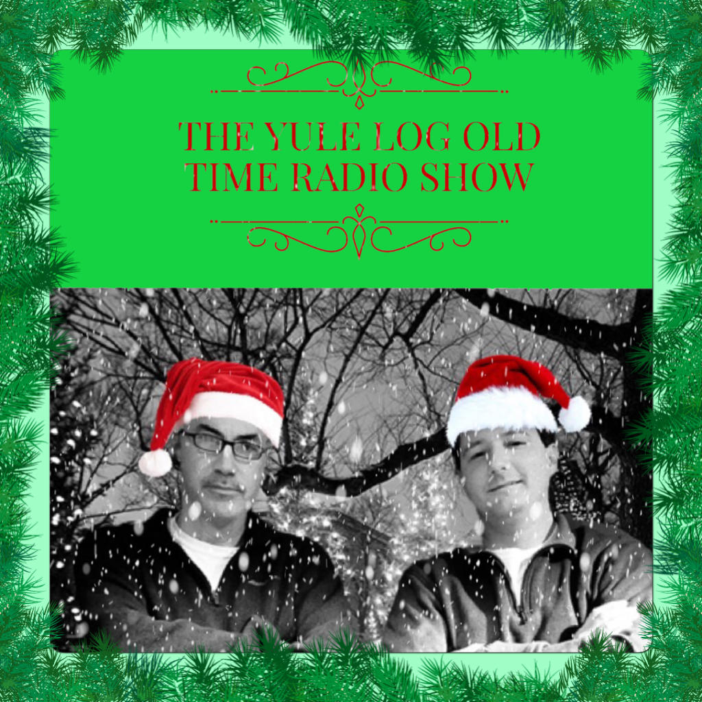 nhpr holiday special the yule log old time radio show with sean hurley and rick ganley - Old Time Radio Christmas