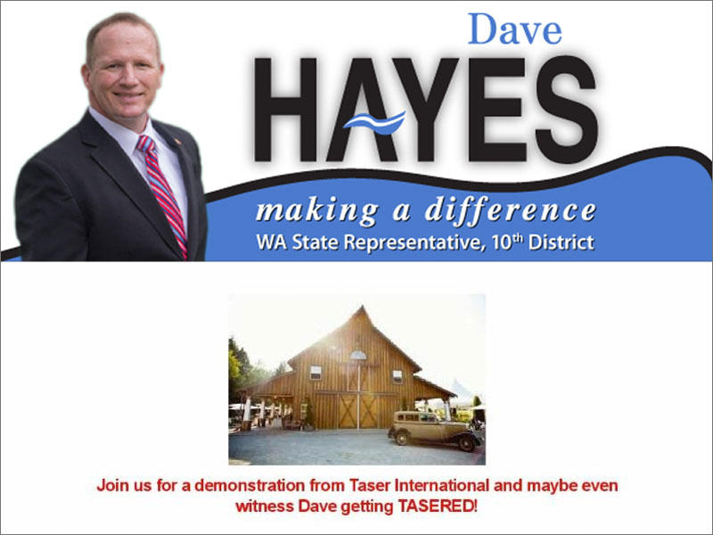 A ''lucky private contributor'' will get the opportunity to Tase Washington state Rep. Dave Hayes at a campaign fundraiser.