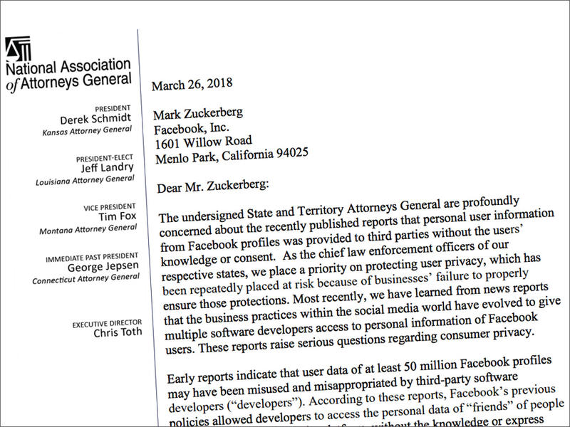 The National Association of Attorneys General sent a letter today to Facebook Chief Executive Officer Mark Zuckerberg asking him to answer a series of questions about Facebook's user privacy policies and practices.