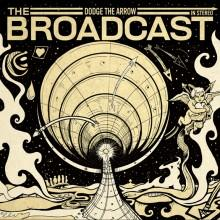 Dodge the Arrow - The Broadcast