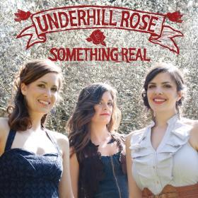 Something Real - Underhill Rose