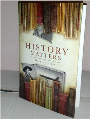 History Matters - $50 donation - History Matters, by Gary D. Joiner, is a collection of historical commentaries originally aired on Red River Radio.