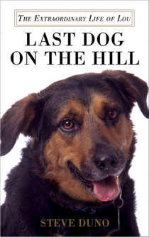 Cover for Last Dog on the Hill: The Extraordinary Life of Lou.""