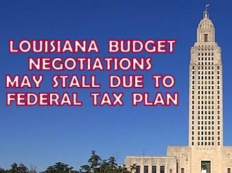Pending federal tax plan may stall louisiana budget negotiations pending federal tax plan may stall louisiana budget negotiations sciox Choice Image