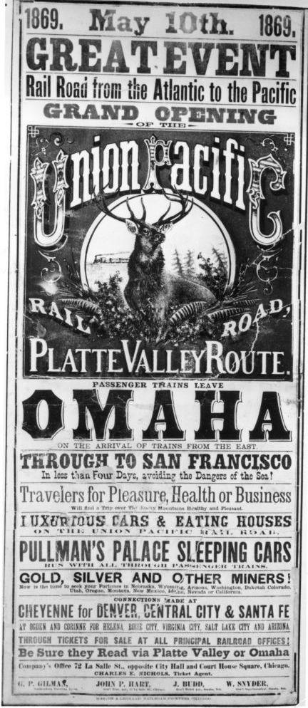 "A poster advertises the opening of Union Pacific's Platte Valley rail route in May 1869: ""Omaha through to San Francisco, In less than Four Says, avoiding the Dangers of the Sea!"""