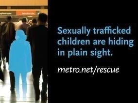 This billboard is part of a campaign to raise awareness about child sex trafficking in Los Angeles. It was launched at area bus and rail stations about four months ago.