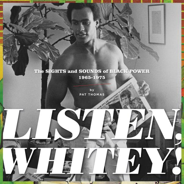Light in the Attic's <em>Listen Whitey!: The Sounds of Black Power 1967-1974.</em>