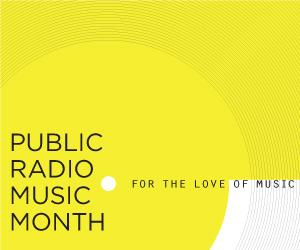 "Read about more stories about music discover at the <a href=""http://publicradiomusicmonth.org/"">Public Radio Music Month</a> website."