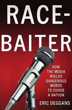 Deggans' most recent book, <em>Race-Baiter</em>, looks at how the media manipulates language to incite cultural divides.